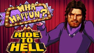 What Happened? - Ride to Hell: Retribution
