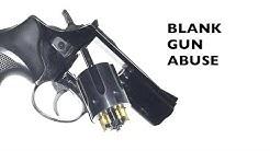 Blank Gun Abuse