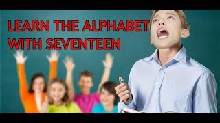 Learn the alphabet with Seventeen!