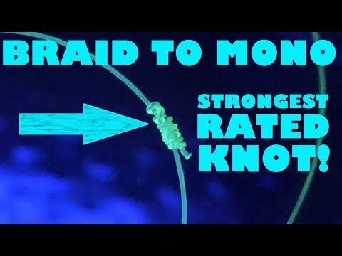 TIE THE STRONGEST RATED BRAID TO MONO FISHING KNOT! (It's Not The FG KNOT)