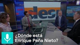 ¿Dónde está Peña Nieto?, el análisis de René Delgado - Despierta con Loret