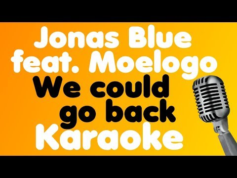 Jonas Blue • We Could Go Back (feat. Moelogo) • Karaoke