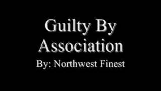 Northwest Finest - Guilty By Association