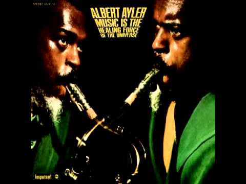 """Albert Ayler """"Music is the Healing Force of the Universe"""""""