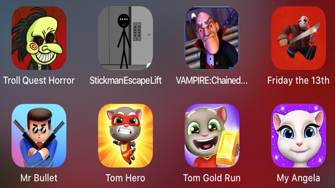 Troll Quest Horror, Stickman Escape Lift, VAMPIE : Chained Monster, Mr Bullet,Tom Hero, Tom Gold Run