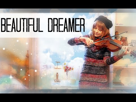 Beautiful Dreamer ~ by Stephen Foster -- Violin Version