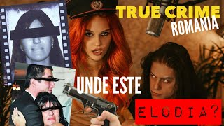 DISPARITIA ELODIEI- TRUE CRIME ROMANIA ep.1