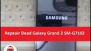 How to repeair a dead Galaxy Grand 2 SM-G7102