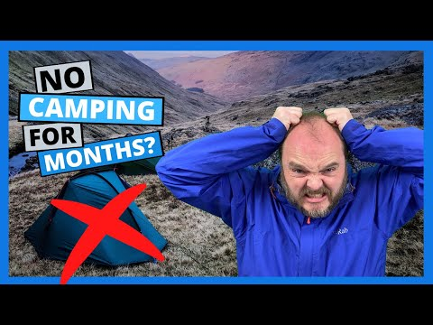 NO CAMPING ALLOWED FOR MONTHS?