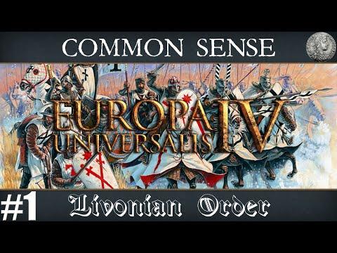 "Europa Universalis IV (EU4) Let's Play - Common Sense  - #1 ""Livonian Order:  Baltic Crusader"""