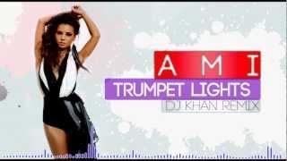 Ami - trumpet lights (Dj Khan remix)