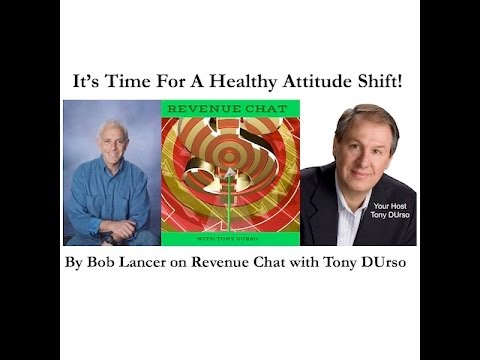 It's time For A Healthy Attitude Shift! By Bob Lancer
