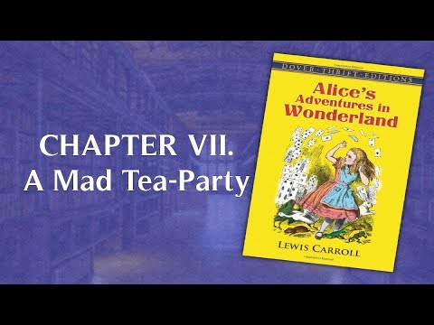 Audiobook: Alice's Adventures in Wonderland – CHAPTER VII. A Mad Tea-Party