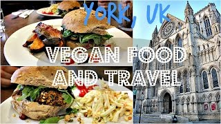 VEGAN FOOD + TRAVEL VLOG (York, UK) ♥ Cheap Lazy Vegan