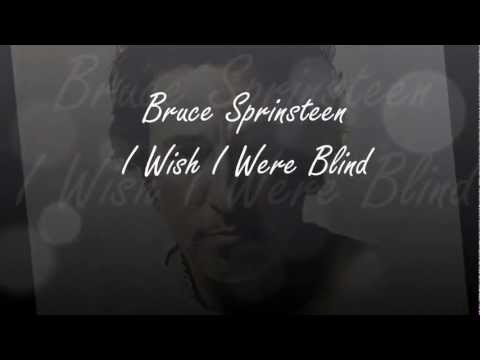 Bruce Springsteen - I wish I were Blind (Lyrics On Screen!)