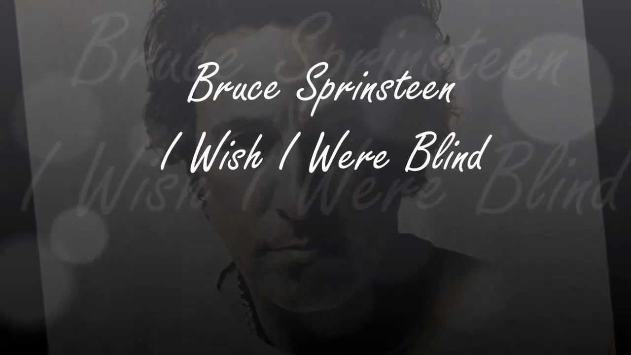 Bruce Springsteen - I wish I were Blind (Lyrics On Screen ...