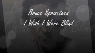Bruce Springsteen - I wish I were Blind (Lyrics On Screen!)
