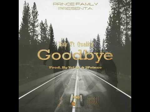 Ray Ft Quality - Goodbye.mp3