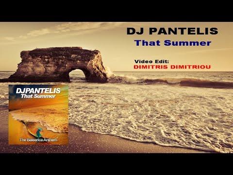 DJ Pantelis - That Summer (The Balearica Anthem) (Video Edit Dimitris Dimitriou)