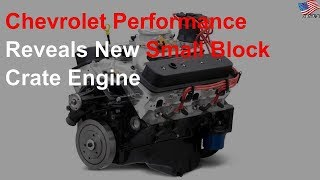 Chevrolet Performance reveals new small block crate engine
