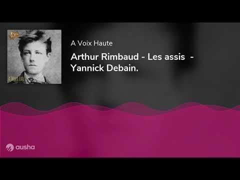 Arthur Rimbaud - Les assis  - Yannick Debain.