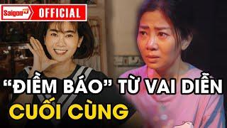 Vai diễn cuối cùng của DV Mai Phương và 'ĐIỀM BÁO KỲ LẠ' từ ekip làm phim