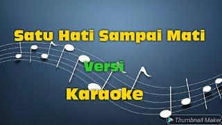 Download Satu Hati Sampai Mati versi karaoke - Thomas A feat Elsa P