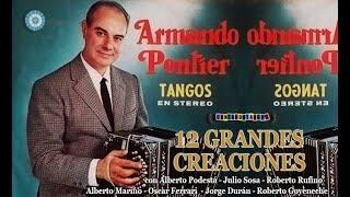 ARMANDO PONTIER - 12 GRANDES CREACIONES - 1949 / 1968 por Cantando Tangos (Enlaces)