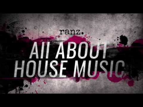 Ranz  All About House Music