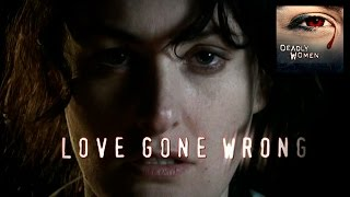 DEADLY WOMEN | Love Gone Wrong | S4E12