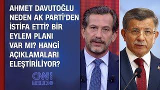 Ahmet Davutoğlu AK Parti'den neden istifa etti?  Bir eylem planı var mı?
