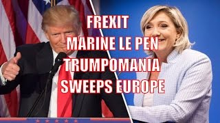FREXIT - How Marine Le Pen Takes Back France - Trumpomania Around The World