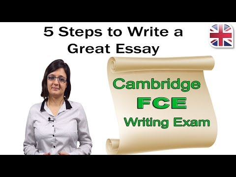 FCE (B2 First) Writing Exam - 5 Steps To Write A Great Essay