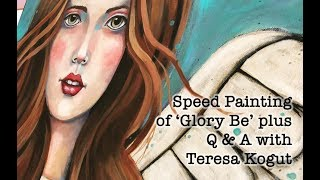 """""""Glory Be"""" Speed Painting with Q & A"""