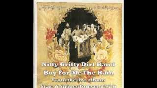 Nitty Gritty Dirt Band - Buy For Me The Rain (live version, 1974)