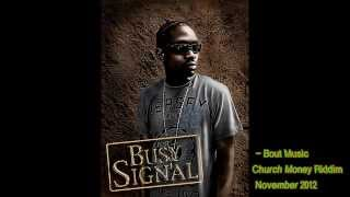 Busy Signal -- Bout It  [Dance Hall / ReggaE] - (Church Money Riddim)  - November 2012