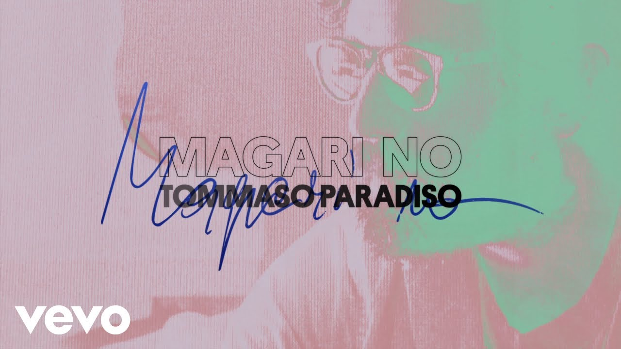 Tommaso Paradiso – Magari no (Lyric Video)
