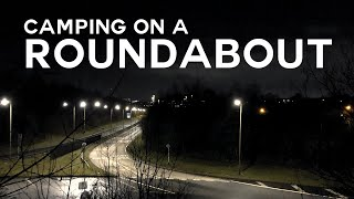 Urban camping on a ROUNDABOUT!