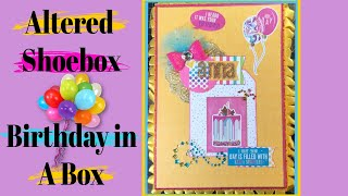 Altered Shoebox~Birthday In A Box!