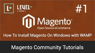 Magento Community Tutorials #1 - How To Install Magento On Windows with WAMP