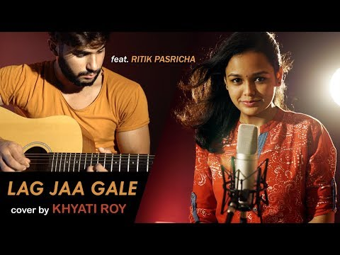 Lag Jaa Gale (Acoustic) | cover by Khyati Roy | Sing Dil Se Unplugged | Lata Mangeshkar