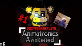 Foxyfan856 Joue Roblox Ep: 1 FNAF: Animatronics Awakened. NUIT 1 2