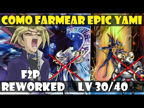 *NUEVO* COMO FARMEAR A YAMI EPICO (NEW/REWORKED YAMI YUGI) | NIVEL 40/30/F2P - DUEL LINKS