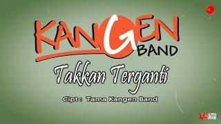Kangen Band - Takkan Terganti [OFFICIAL LYRIC]