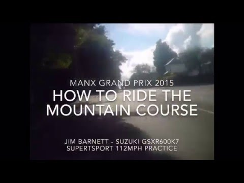 Manx Grand Prix 2015 Practice Onboard with Rider Notes & Narrative - Mountain Course Newcomers 2016