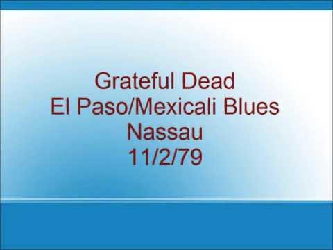 Grateful Dead - El Paso/Mexicali Blues - Nassau - 11/2/79