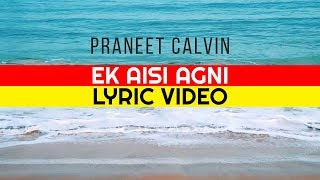 Ek Aisi Agni | Praneet Calvin | Lyric Video | Hindi Christian Music