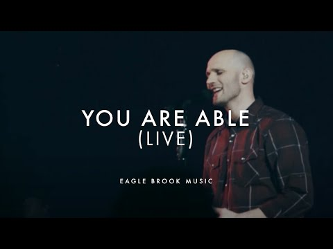 You Are Able (Live) // Eagle Brook Music