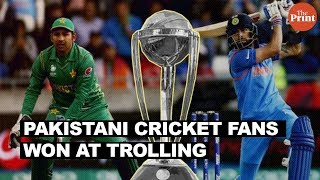 Pakistani cricket fans won at trolling