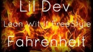 Lil Dev- lean wit it freestyle
